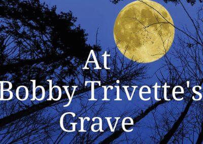 At Bobby Trivette's grave